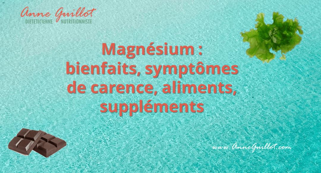 Magnésium : bienfaits, carences, aliments riches en magnésium, cure et suppléments